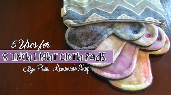 5 Uses for Light Cloth Pads