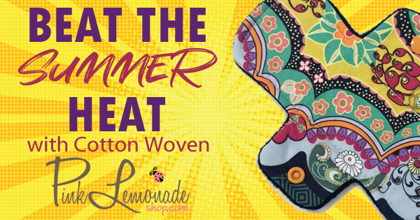 Beat The Heat With COOLER Cotton Woven Cloth Pad Options!