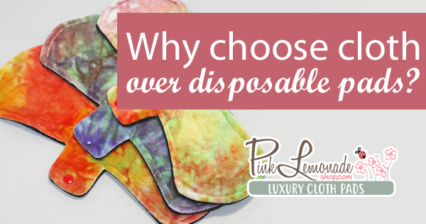 Why Choose Cloth Pads Over Disposable Sanitary Napkins